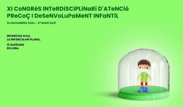 Cartell del XI edició del Congrésd'Atenció Precoç i Desenvolupament Infantil 2020 - 20/112020-27/05/2021