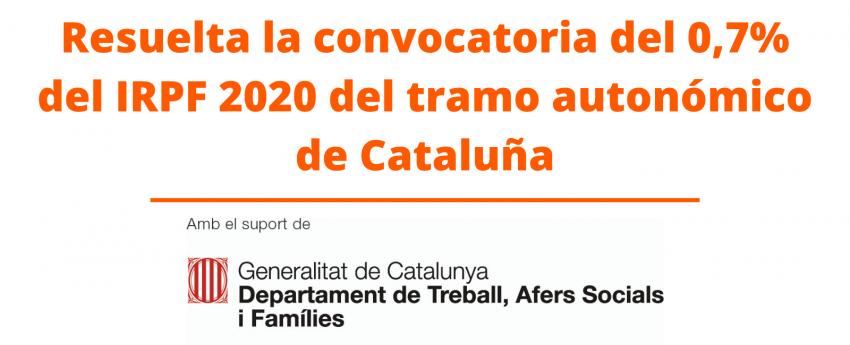 Texto:  Resuelta la convocatoria del 0,7% del IRPF 2020 del tramo autonómico de Cataluña